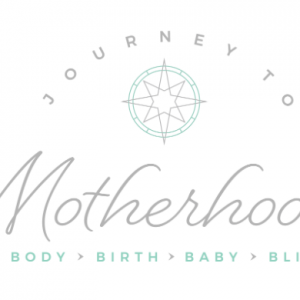 Journey to Motherhood - Your Birth Experience